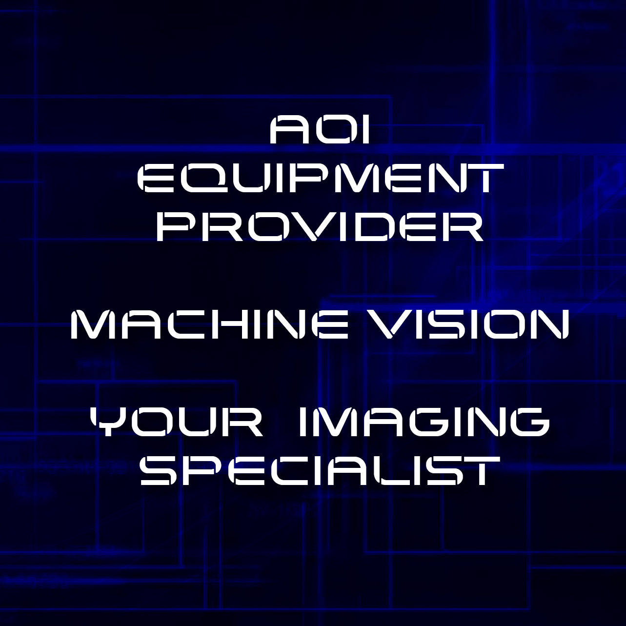 AOI Equipment Provider machine vision your imaging specialist